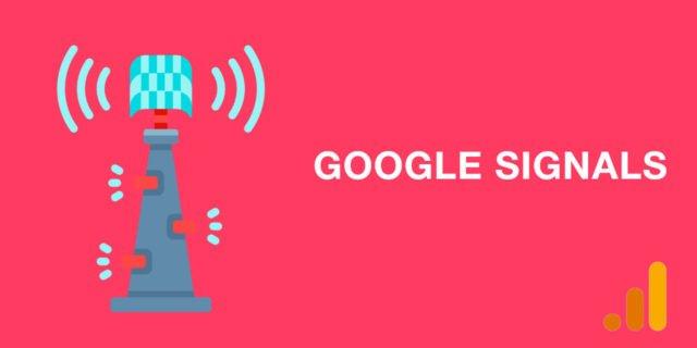 Google Signals