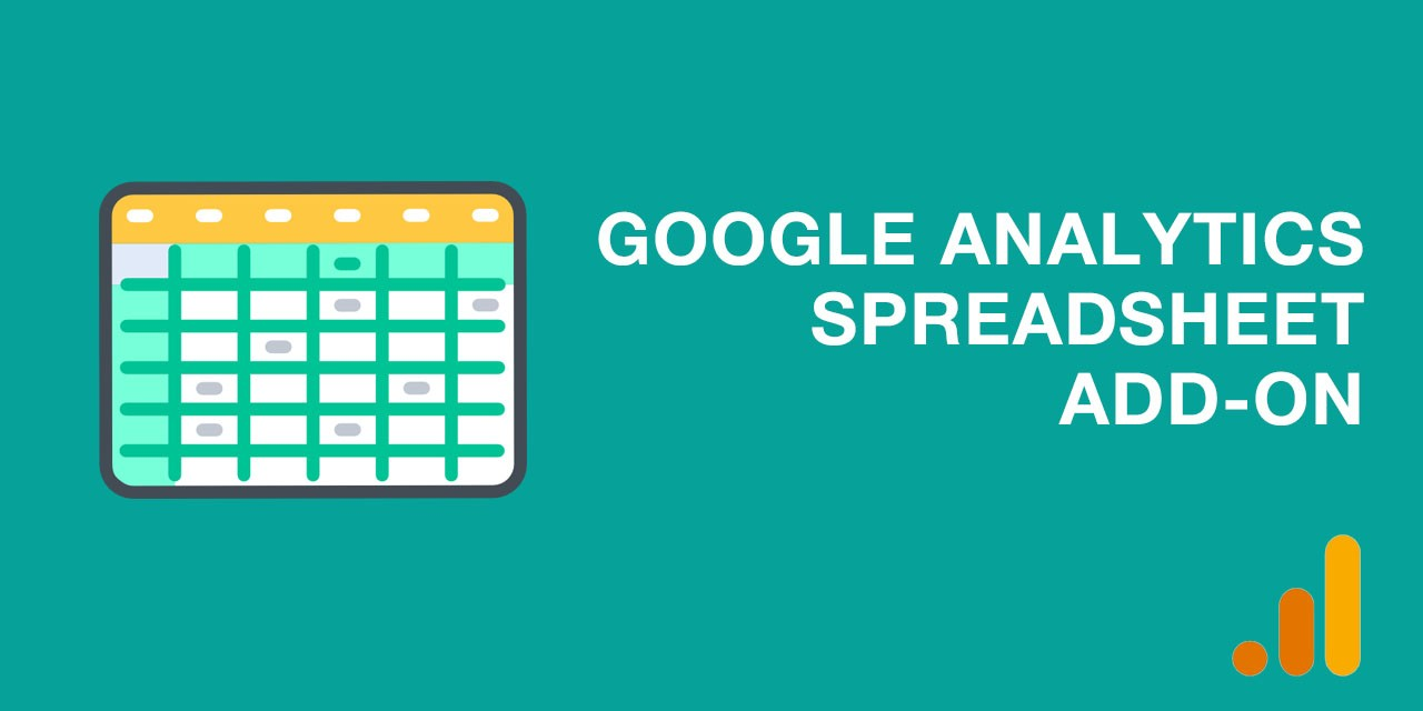 Google Analytics Spreadsheet Add-on