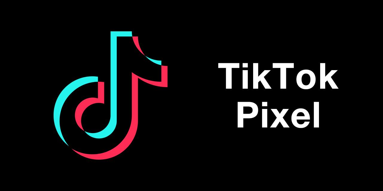 TikTok Pixel