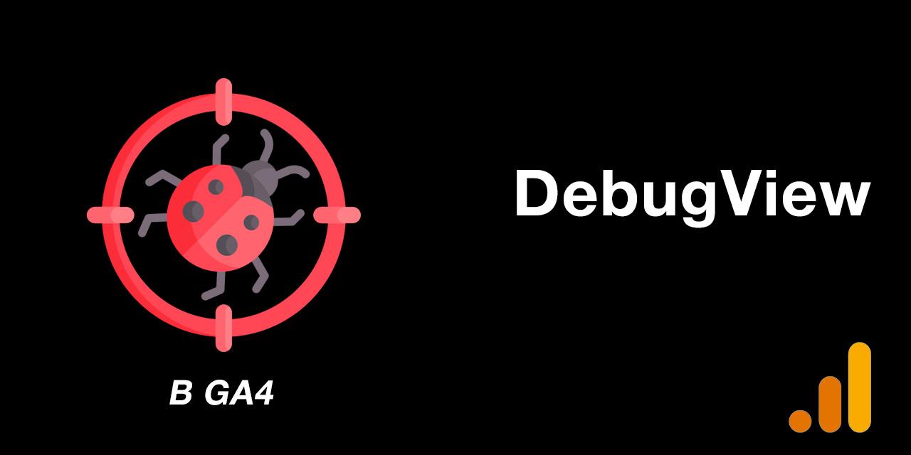 DebugView в Google Analytics 4
